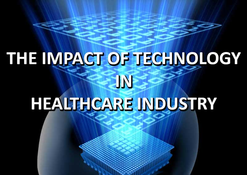 The Ultimate Revelation On The Impact Of Technology In Healthcare Industry